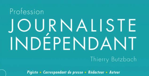 «Profession Journaliste Indépendant » – Un guide pratique pour les journalistes pigistes