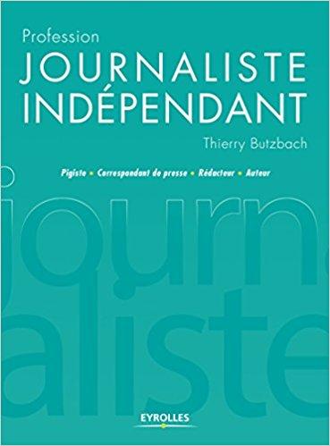 Profession : «Journaliste indépendant»