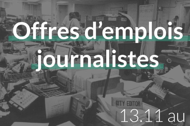 offres d'emplois journalistes du 13.11 au 19.11