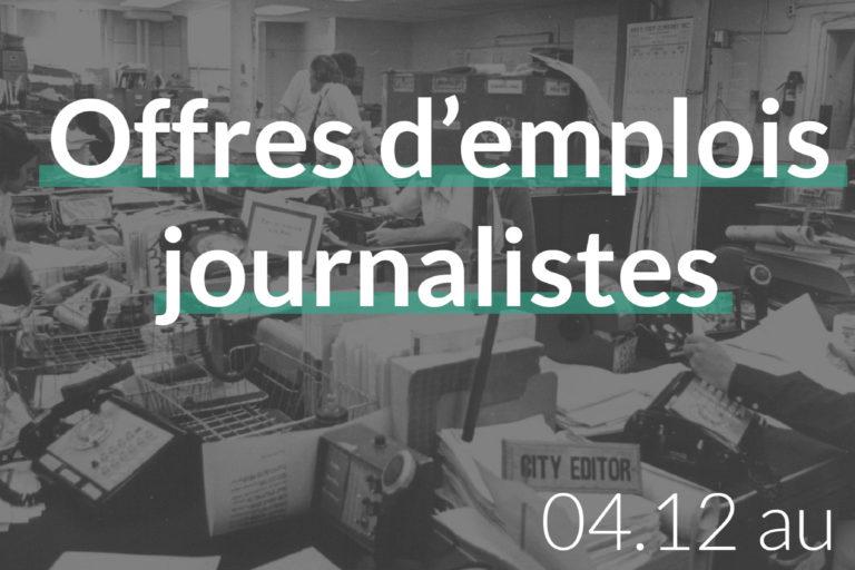 offres d'emplois journalistes du 04.12 au 10.12