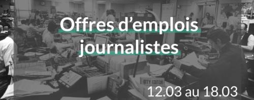 offres d'emplois journalistes du 12.03.18 au 18.03.18
