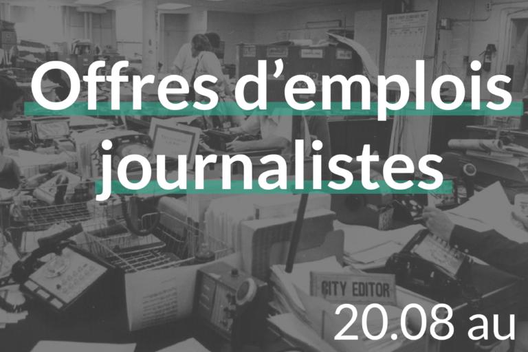 offres d'emplois journalistes du 20.08.18 au 26.08.18